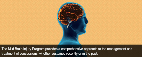 The Mild Brain Injury Program provides a comprehensive approach to the management and treatment of concussions, whether sustained recently or in the past.