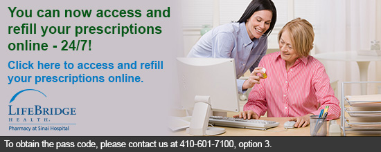 Click here to go to the Sinai Hospital Online Prescription Refill website.