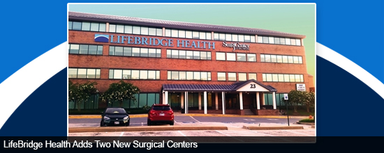 LifeBridge Health Adds Two New Surgical Centers