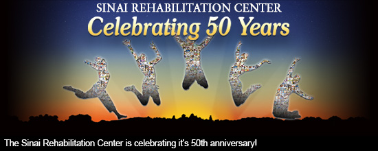The Sinai Rehabilitation Center is celebrating it's 50th anniversary!
