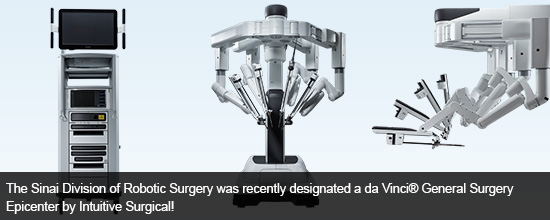 The Sinai Division of Robotic Surgery was recently designated a da Vinci® General Surgery Epicenter by Intuitive Surgical!