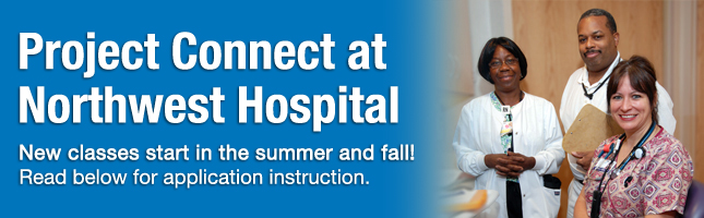 The new Northwest Hospital Project Connect class begins in August 2014. Read below for application instructions.