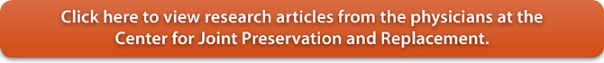 View research articles from Drs. Waldman, Delanois, Khanuja, and Nace at the Center for Joint Preservation and Replacement