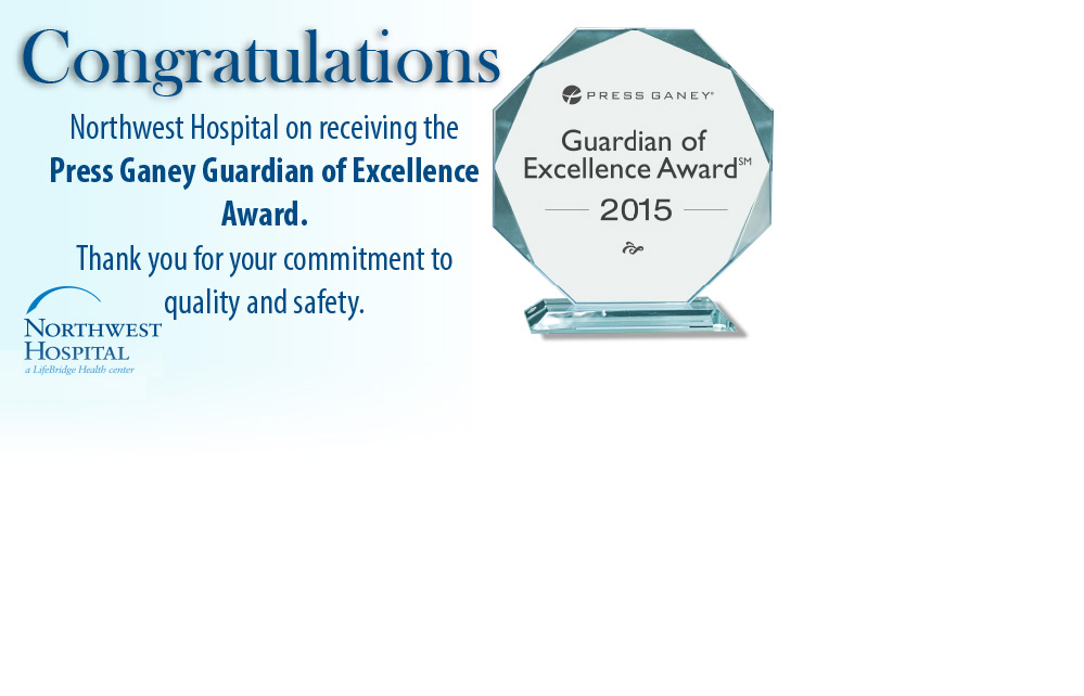 "Northwest Hospital Receives 2015 Press Ganey ""Guardian of Excellence"" Award for Outstanding Performance in Clinical Quality"