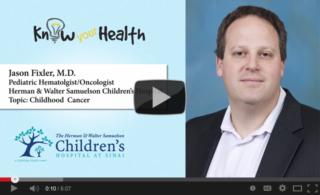 Jason M. Fixler, M.D., Discusses Childhood Cancer