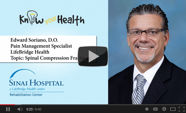 Edward T. Soriano, D.O., Discusses Spinal Compression Fractures