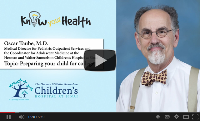 Oscar Taube, M.D., Discusses Preparing your Child for College