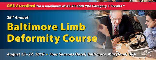 28th Annual Baltimore Limb Deformity Course - August 23-27, 2018