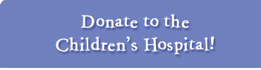 Donate to the Children's Hospital