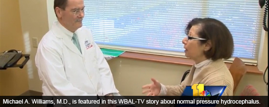 Michael A. Williams, M.D., is featured in this WBAL-TV story about normal pressure hydrocephalus.