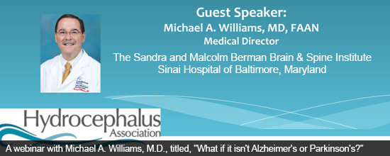 A webinar with Michael A. Williams, M.D., titled, What if it isn't Alzheimer's or Parkinson's?
