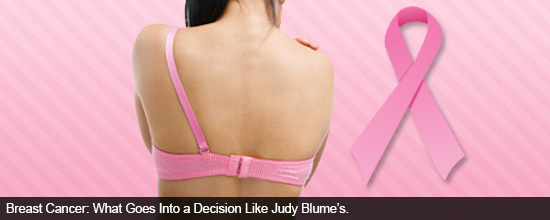 Breast Cancer: What Goes Into a Decision Like Judy Blume's