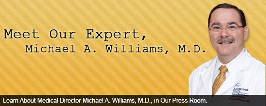Learn About Medical Director Michael A. Williams, M.D., in Our Press Room