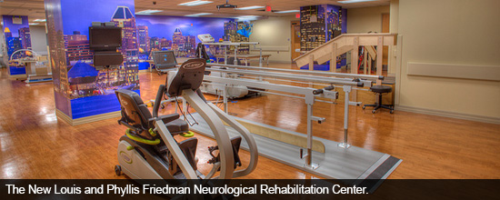 The New Louis and Phyllis Friedman Neurological Rehabilitation Center