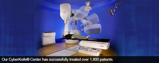 Our CyberKnife® Center has successfully treated over 1,800 patients.