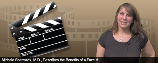 Michele Shermack, M.D., Describes the Benefits of a Facelift