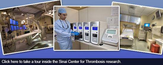 Click here to take a tour inside the Sinai Center for Thrombosis research.