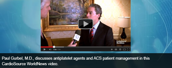 Paul Gurbel, M.D., discusses antiplatelet agents and ACS patient management in this CardioSource WorldNews video.