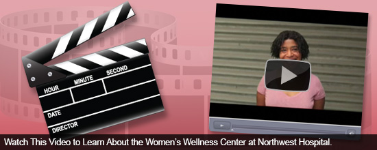 Watch This Video to Learn About the Women's Wellness Center at Northwest Hospital