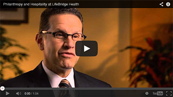 Philanthropy and Hospitality at LifeBridge Health