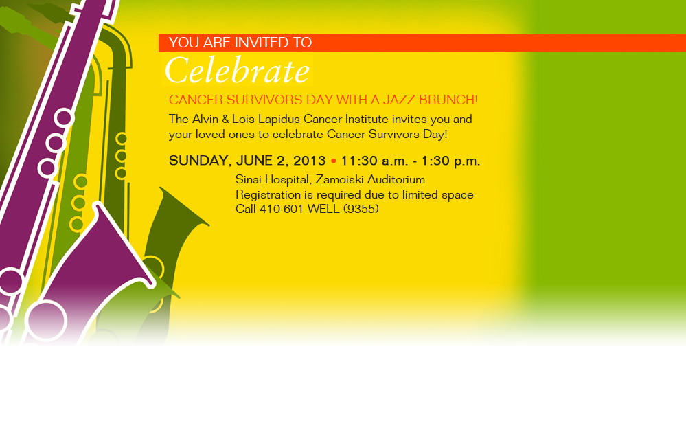 You are invited to Celebrate Cancer Survivors Day with a Jazz brunch on Sunday, June 2, 2013 from 11:30 a.m. - 1:20 p.m.