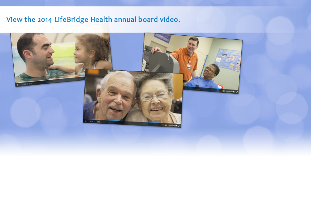View the LifeBridge Health annual board video.