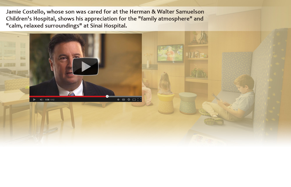 Jamie Costello, whose son was cared for at the Herman & Walter Samuelson Children's Hospital, shows his appreciation for the 'family atmosphere' and 'calm, relaxed surroundings' at Sinai Hospital.