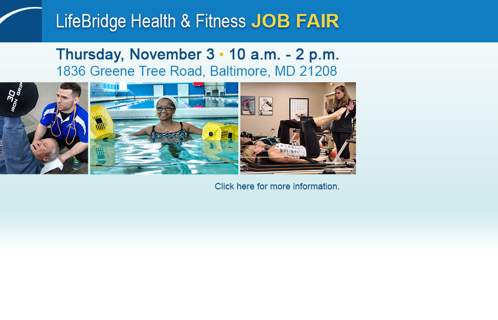 LifeBridge Health & Fitness Job Fair | November 3, 10 a.m. - 2 p.m. at 1836 Greene Tree Road, Baltimore, MD 21208