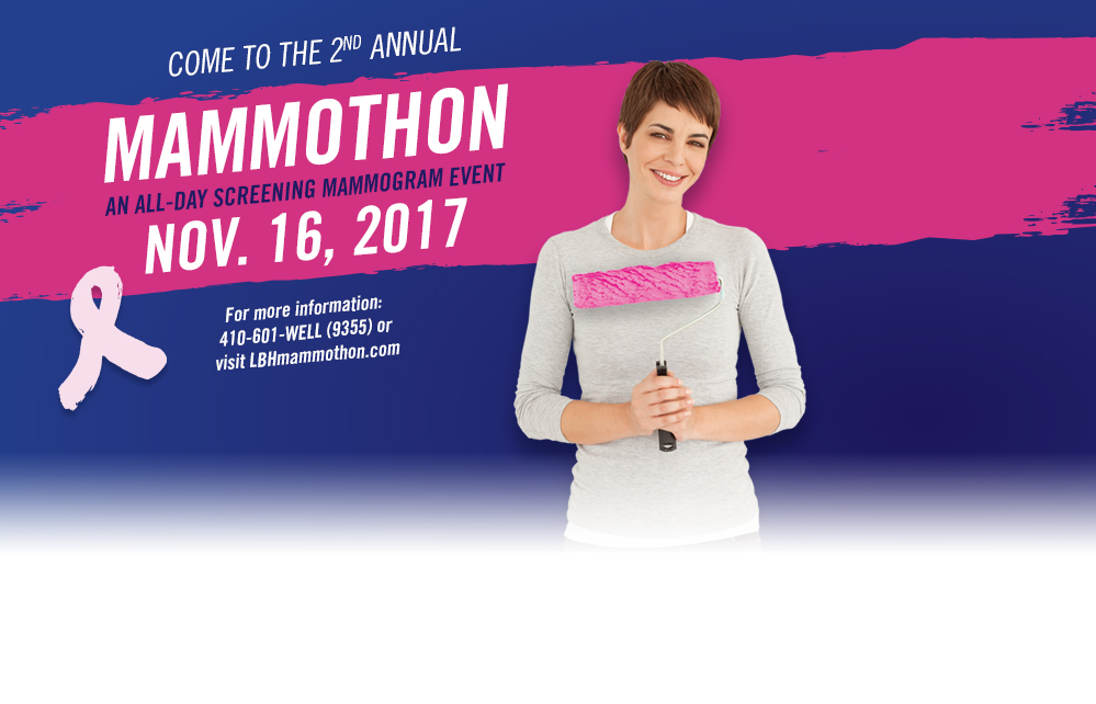 Join us for the Mammothon on November 14! An all-day screening mammogram event. 410-601-WELL - www.lbhmammothon.com