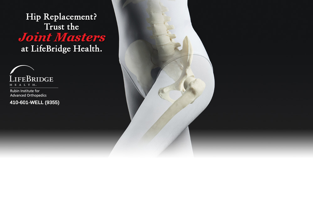 Hip Replacement? Trust the Joint Masters at LifeBridge Health. RIAO logo, 410-601-WELL (9355)