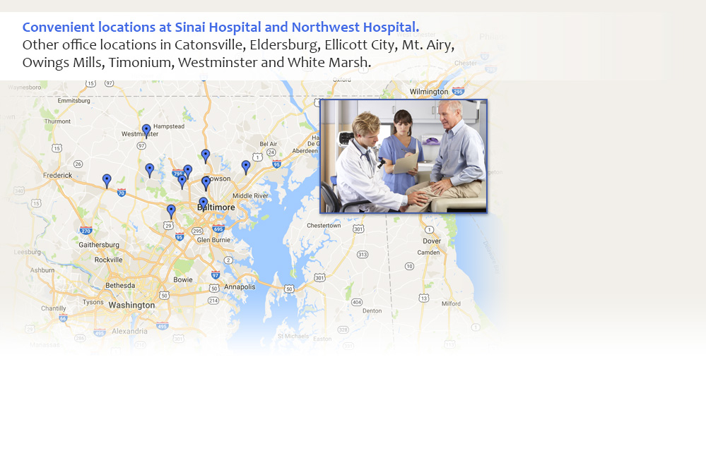 Convenient locations at Sinai Hospital and Northwest Hospital. Other office locations in Eldersburg, Owings Mills, Reisterstown, Timonium and Westminster.
