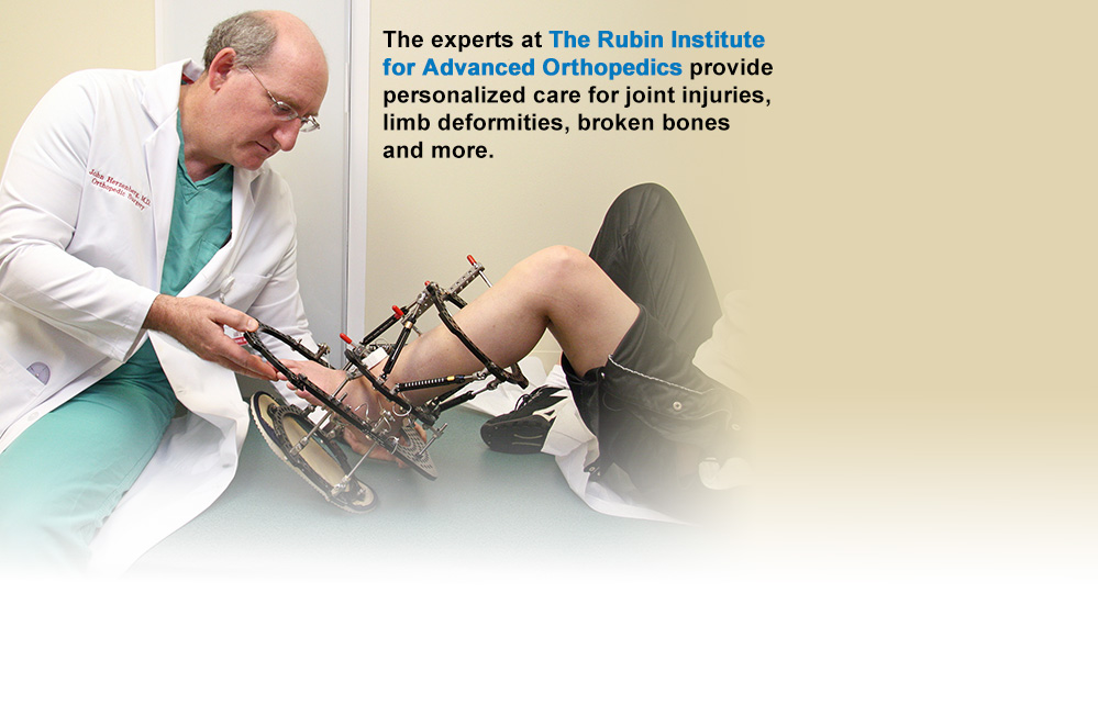 The experts at the Rubin Institute for Advanced Orthopedics provide personalized care for joint injuries, limb deformities, broken bones and more.