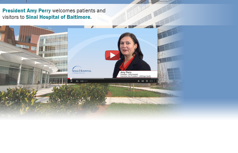 President Amy Perry welcomes patients and visitors to Sinai Hospital of Baltimore.