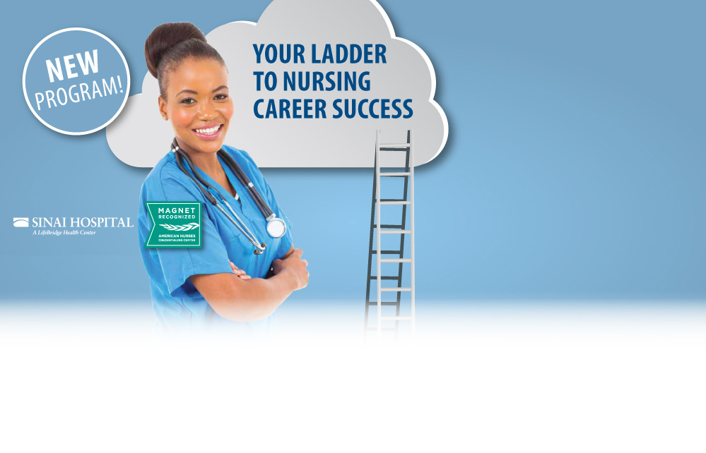 Looking to grow your career? Professional Growth - Recognition - Promotion Click here to find out more about Sinai's new Clinical Career Ladder Program.