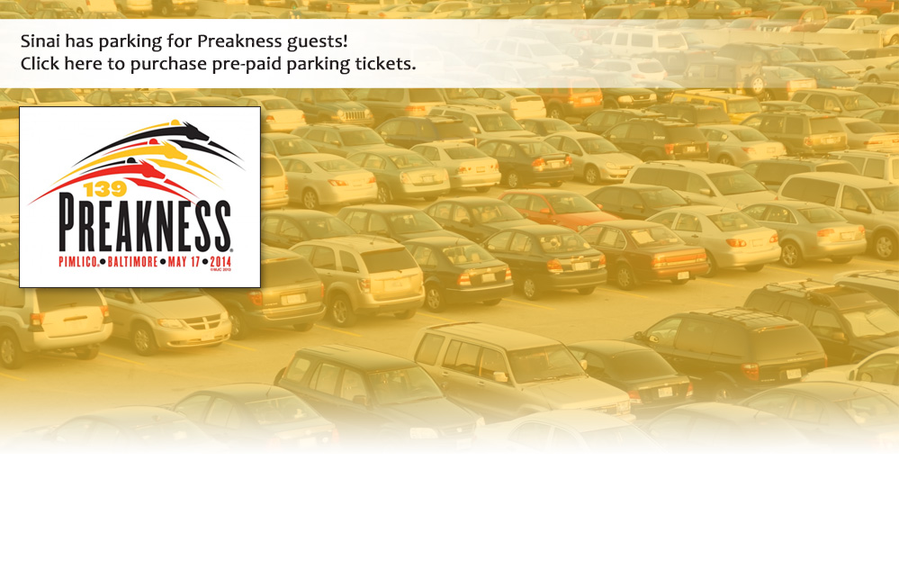 Sinai has parking for Preakness guests! Click here to purchase pre-paid parking tickets.