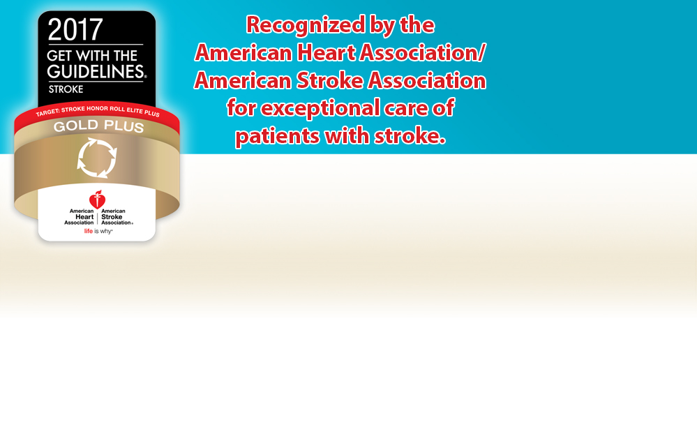 Recognized by the American Heart Association/American Stroke Association for exceptional care of patients with stroke.