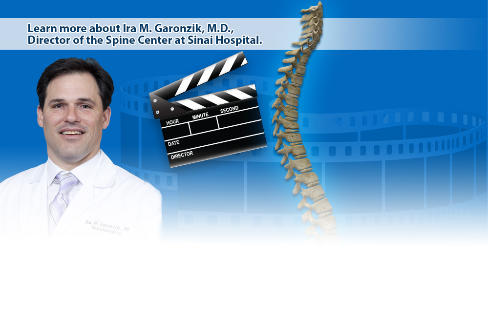 Learn more about Ira M. Garonzik, M.D., Director of the Spine Center at Sinai Hospital.