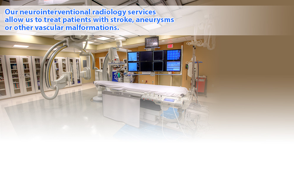 Our neurointerventional radiology services allow us to treat patients with stroke, aneurysms, or other vascular malformations.