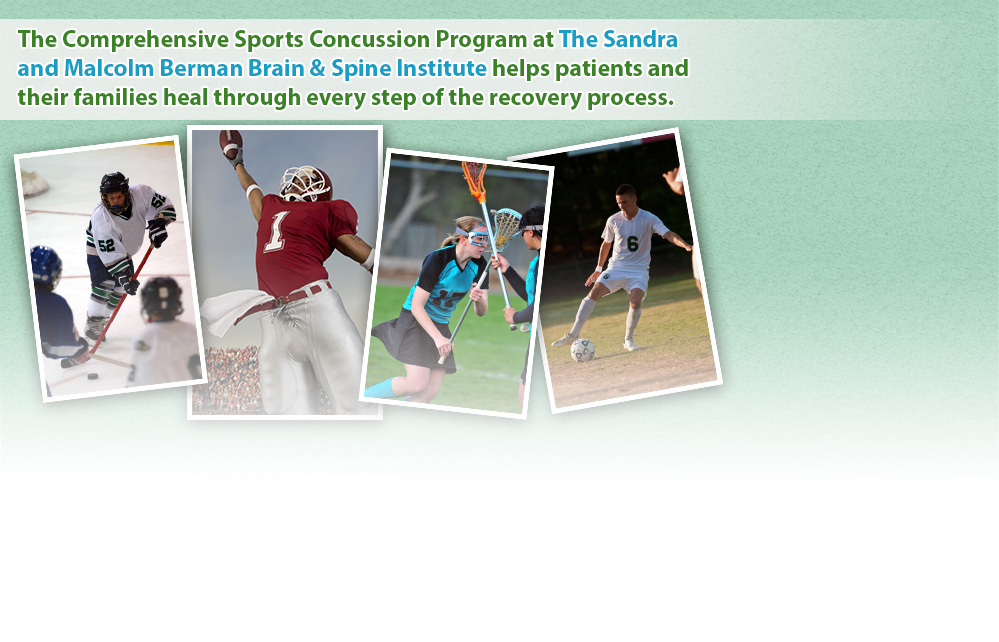 "Update to ""The Comprehensive Sports Concussion at the Sandra and Malcolm Berman Brain & Spine Institute helps patients and their families heal through every step of the recovery process."