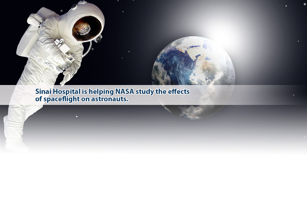 Sinai Hospital is helping NASA study the effects of spaceflight on astronauts.
