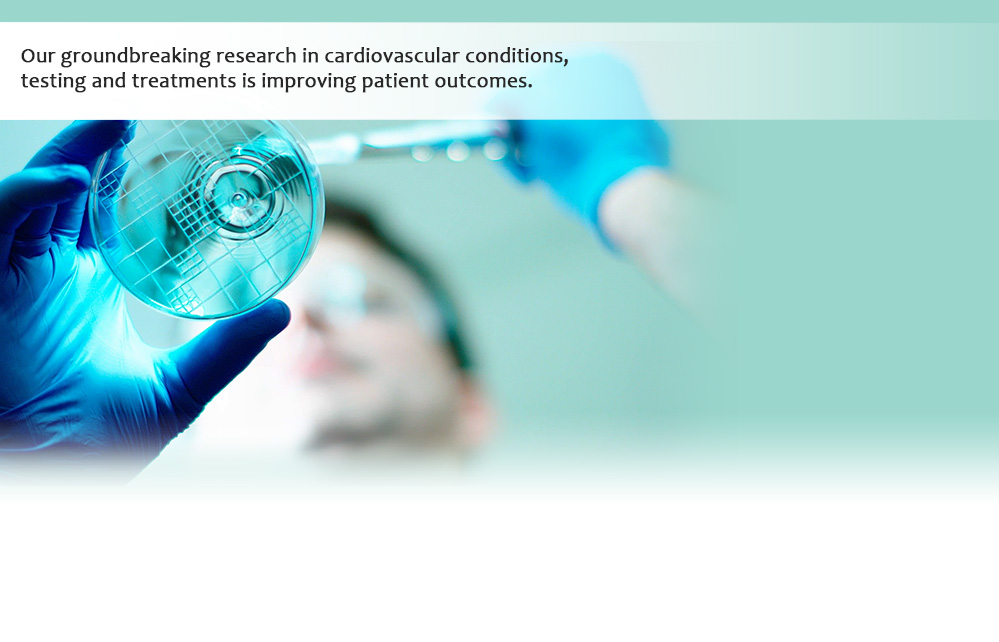 Our groundbreaking research in cardiovascular conditions, testing and treatments is improving patient outcomes.