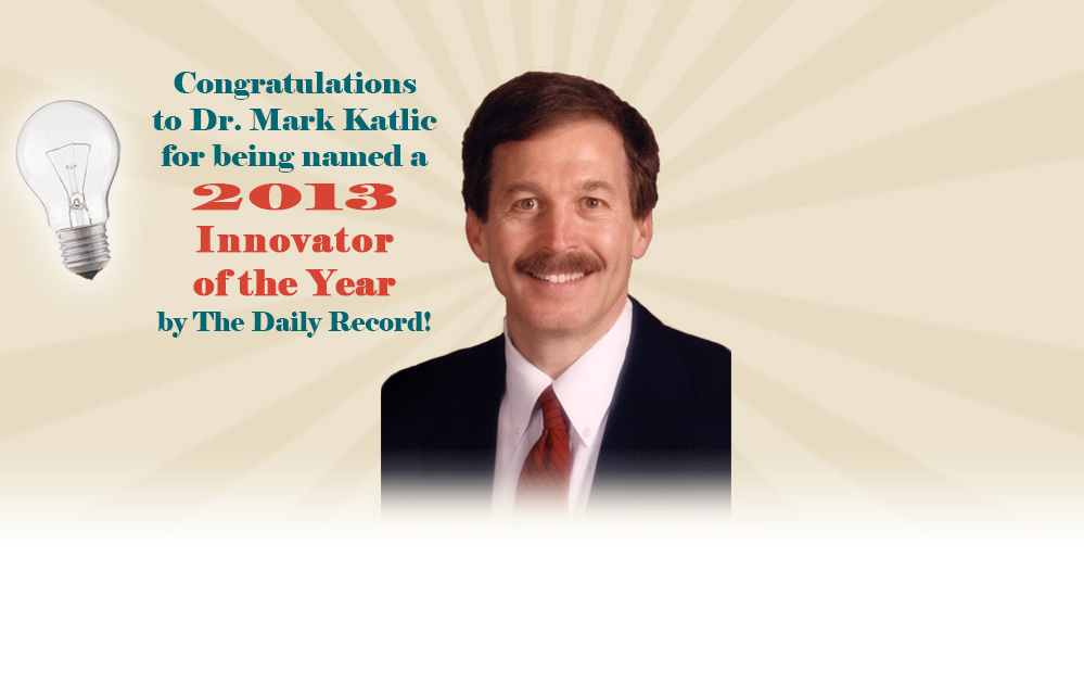 Congratulations to Dr. Mark Katlic for being named 2013 Innovator of the Year by The Daily Record!