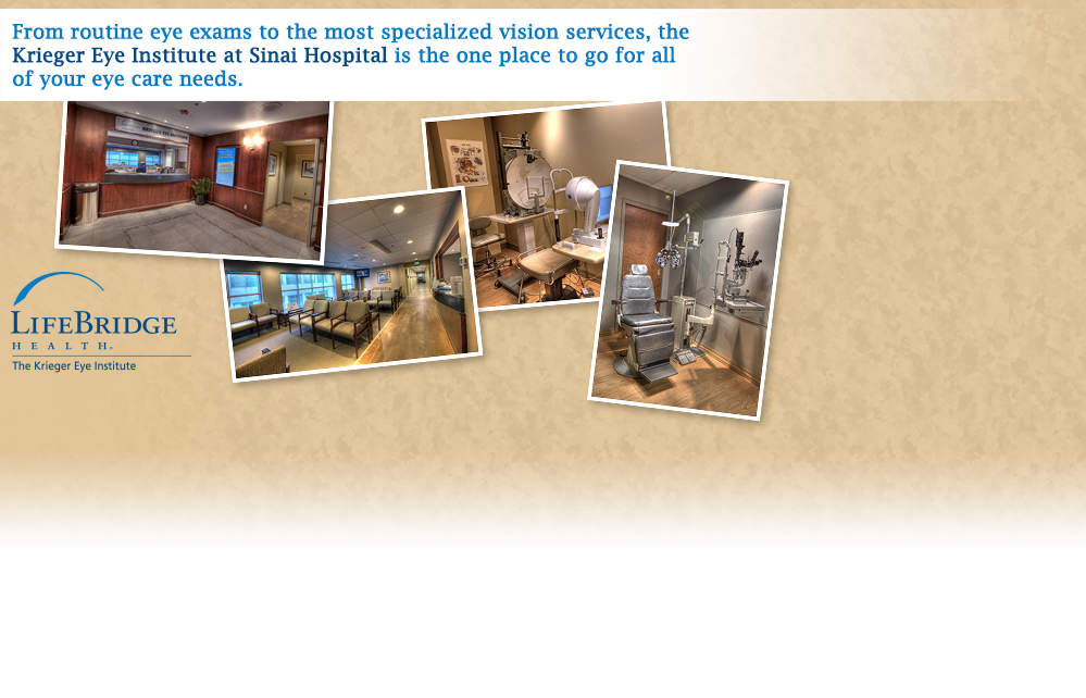 From routine eye exams to the most specialized vision services, the Krieger Eye Institute at Sinai Hospital is the one place to go for all of your eye care needs.