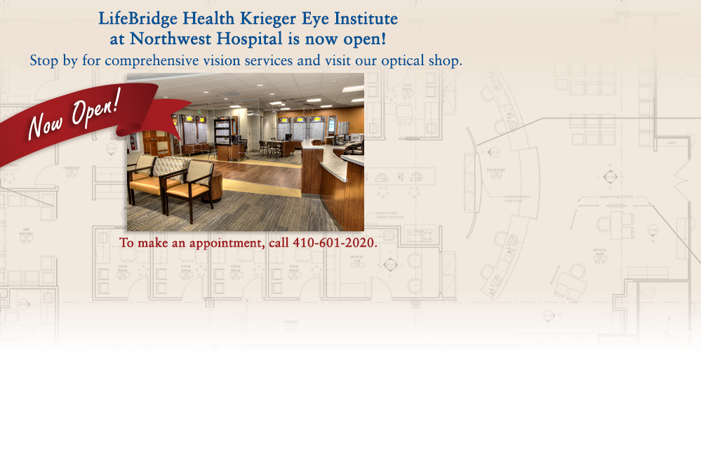 LifeBridge Health Krieger Eye Institute at Northwest Hospital is now open!