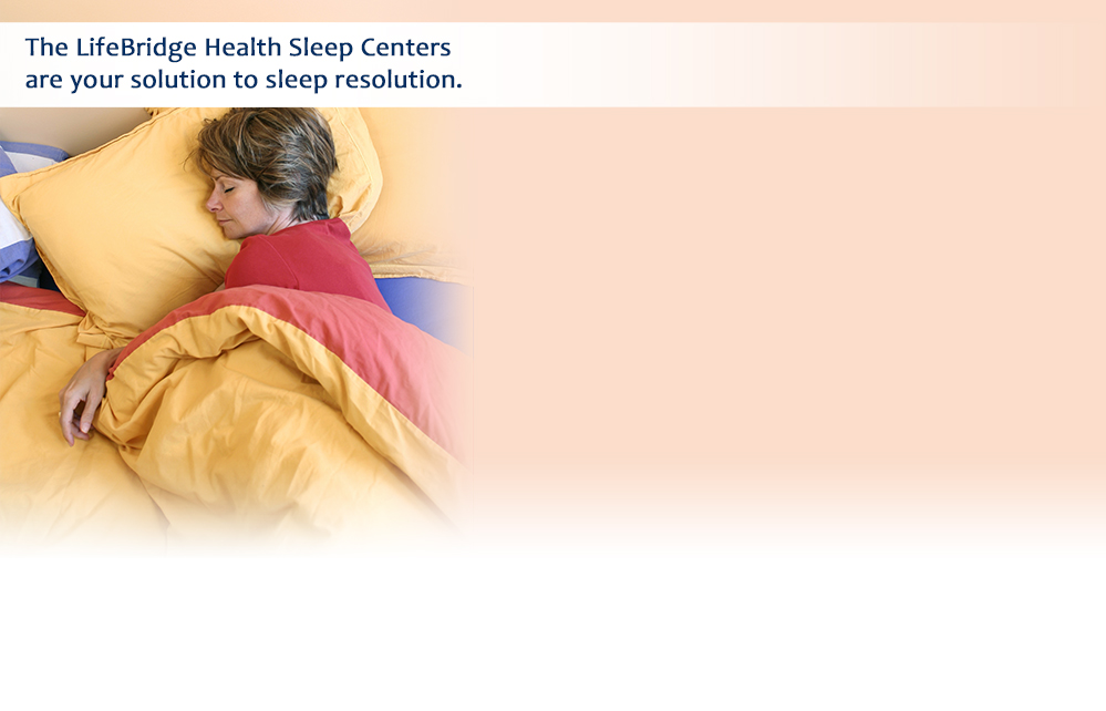 The LifeBridge Health Sleep Centers are your solution to sleep resolution.