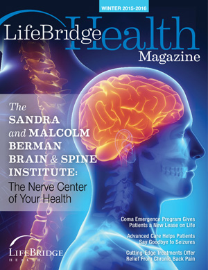 Winter 2015-2016: The Sandra and Malcolm Berman Brain & Spine Institute: The Nerve Center of Your Health