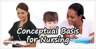 Conceptual Basis for Nursing