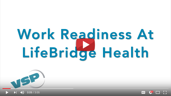 VSP - Work REadiness at LifeBridge Health
