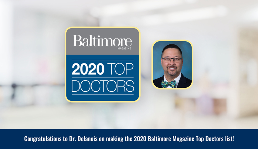 Dr. Ronald Delanois featured on the 2020 Baltimore Magazine Top Doctors list
