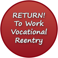 RETURN!—To Work Vocational Reentry